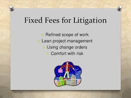 Fixded Fees For Litigation