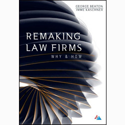 Remaking Law Firms Beaton