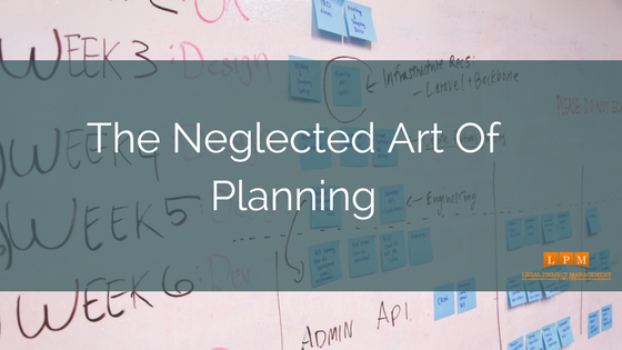 The Neglected Art Of Planning