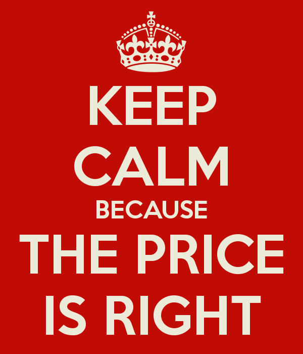 Keep Calm Because The Price Is Right